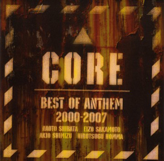 CORE 〜BEST OF ANTHEM